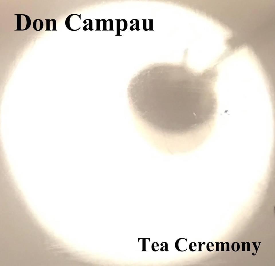 "Don Campau ""Tea Ceremony"""